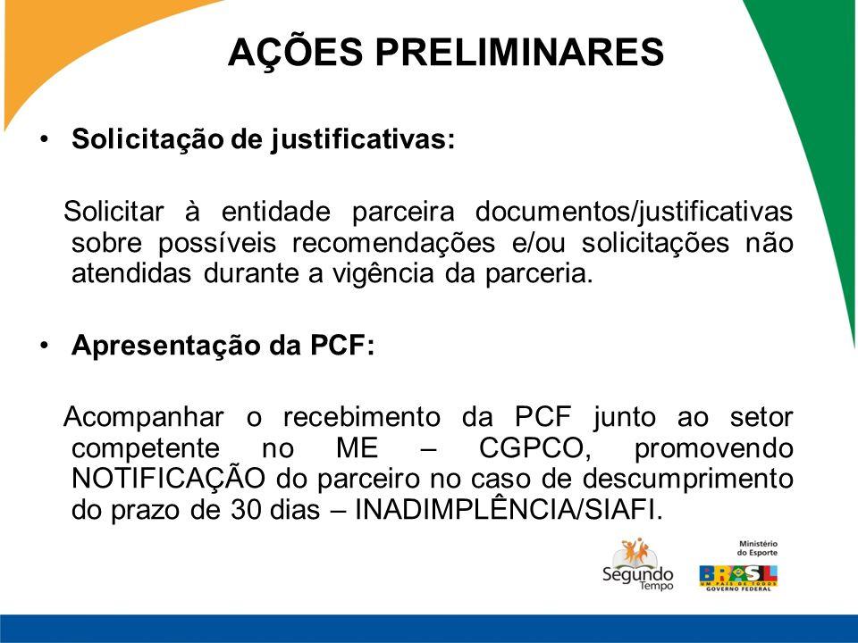 Solicitação de justificativas: Solicitar à entidade parceira documentos/justificativas sobre possíveis recomendações e/ou solicitações não atendidas durante a vigência da parceria.