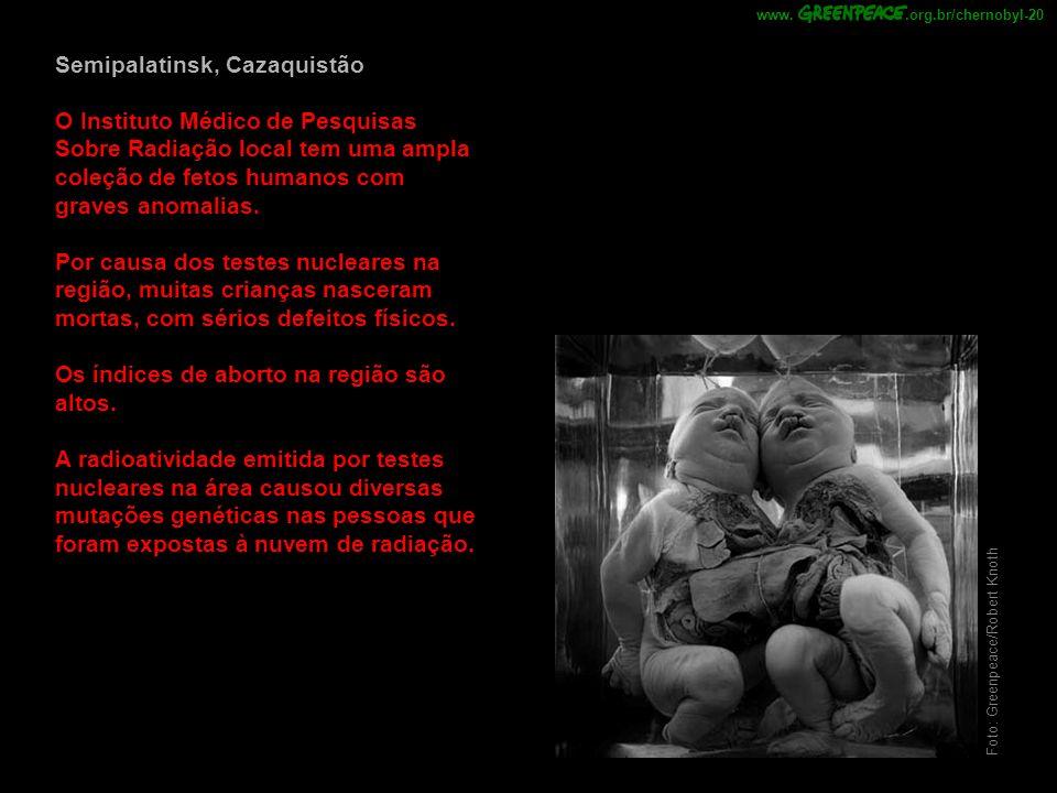 Foto: Greenpeace/Robert Knoth O Instituto Médico de Pesquisas Sobre Radiação local tem uma ampla coleção de fetos humanos com graves anomalias. Por ca