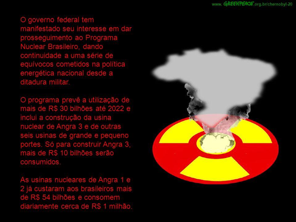 O governo federal tem manifestado seu interesse em dar prosseguimento ao Programa Nuclear Brasileiro, dando continuidade a uma série de equívocos cometidos na política energética nacional desde a ditadura militar.