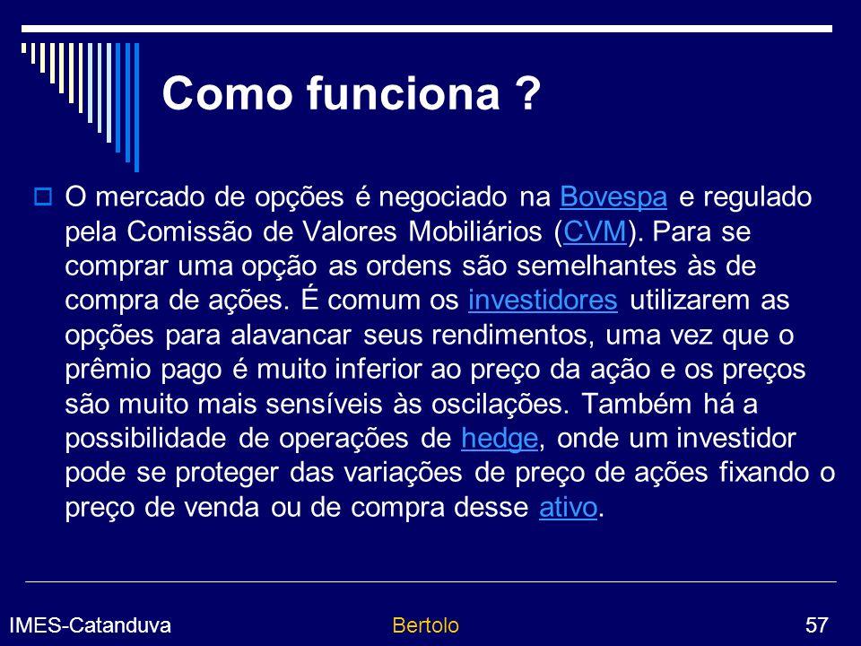 IMES-CatanduvaBertolo 57 Como funciona .
