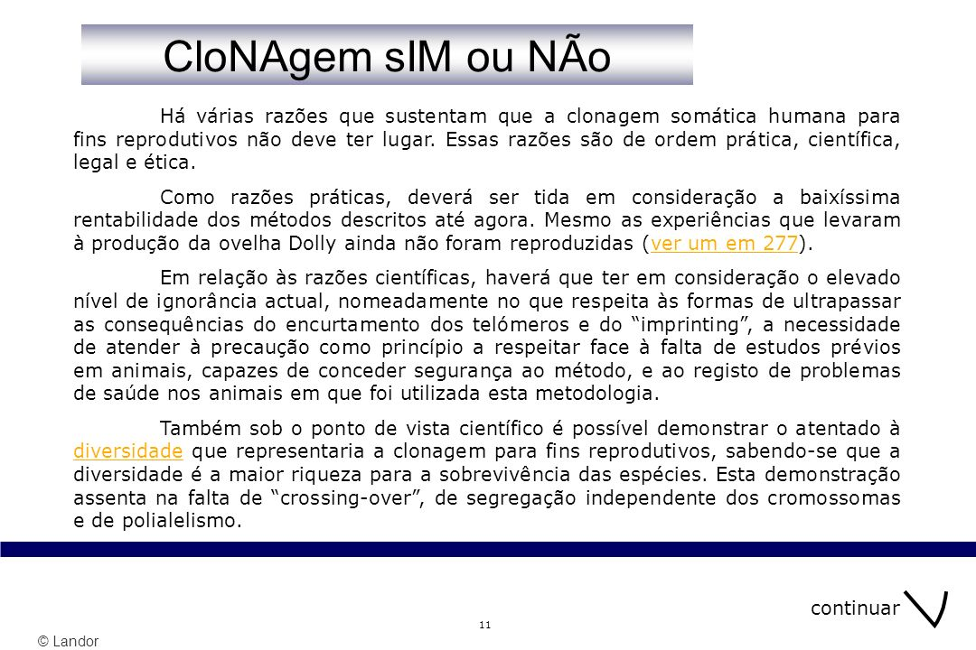 © Landor 11 Há várias razões que sustentam que a clonagem somática humana para fins reprodutivos não deve ter lugar. Essas razões são de ordem prática