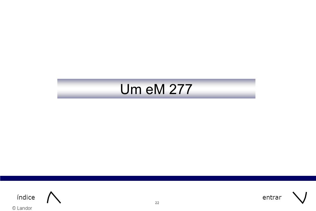 © Landor 22 Um eM 277 entraríndice