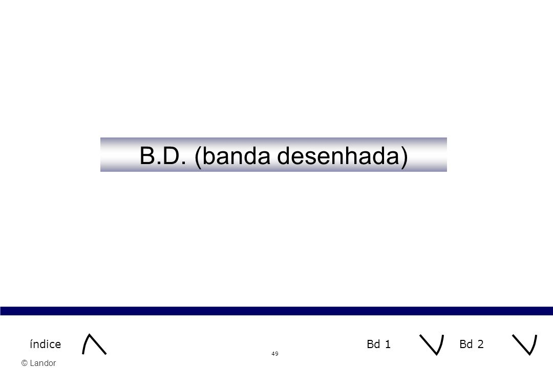 © Landor 49 B.D. (banda desenhada) Bd 2índiceBd 1