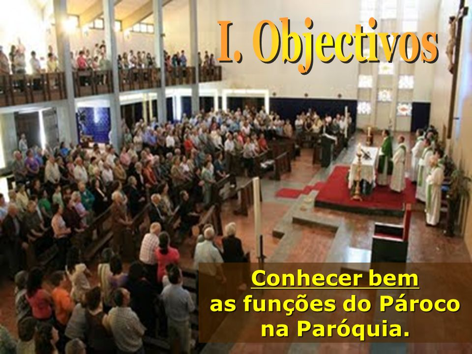 Conhecer bem as funções do Pároco na Paróquia.