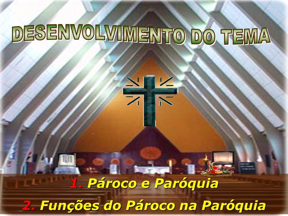1. Pároco e Paróquia 2. Funções do Pároco na Paróquia