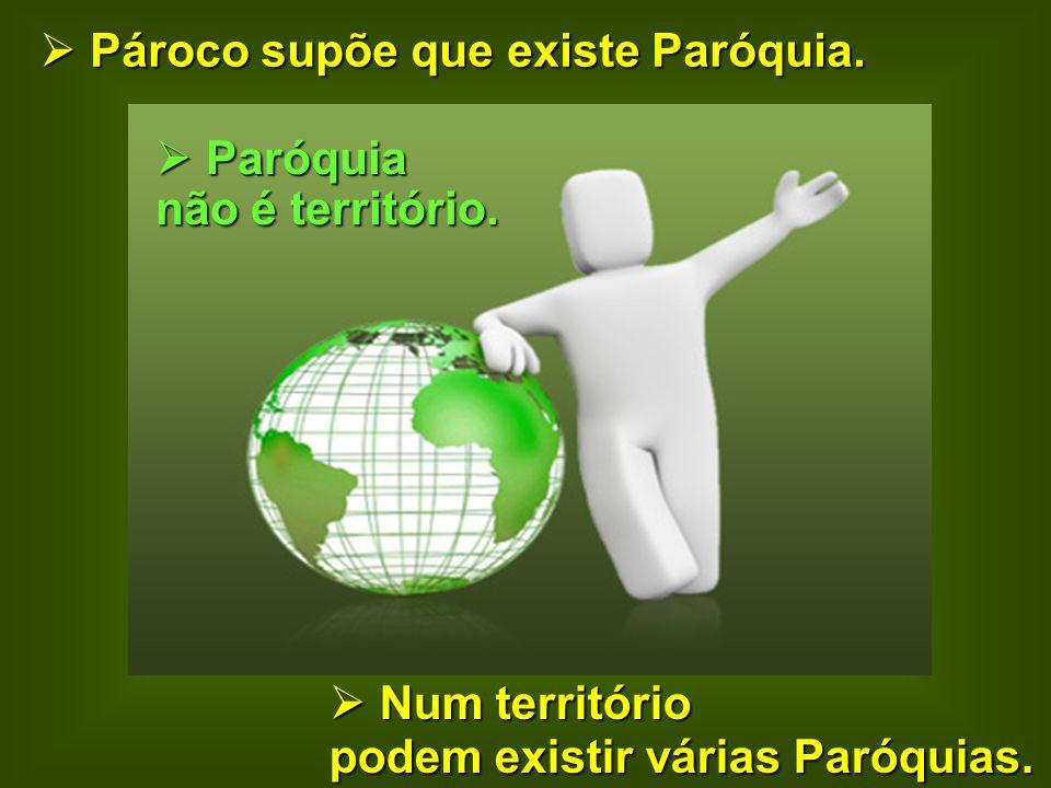 Num território podem existir várias Paróquias.Num território podem existir várias Paróquias.