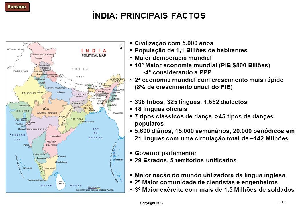 - 1 - Copyright BCG Civilização com 5.000 anos População de 1,1 Biliões de habitantes Maior democracia mundial 10ª Maior economia mundial (PIB $800 Bi