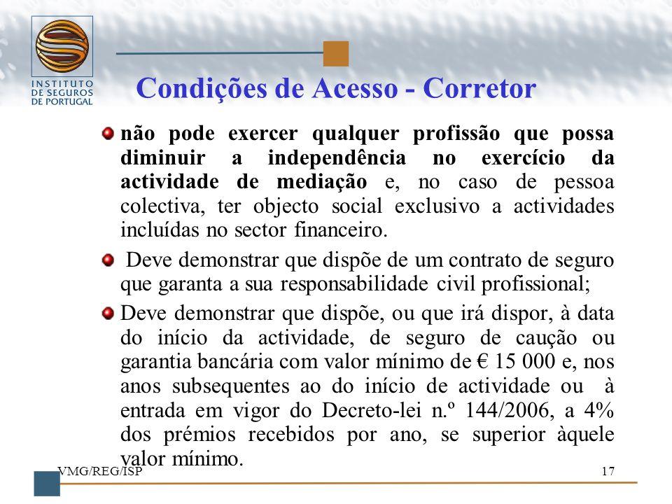 VMG/REG/ISP17 Condições de Acesso - Corretor não pode exercer qualquer profissão que possa diminuir a independência no exercício da actividade de medi