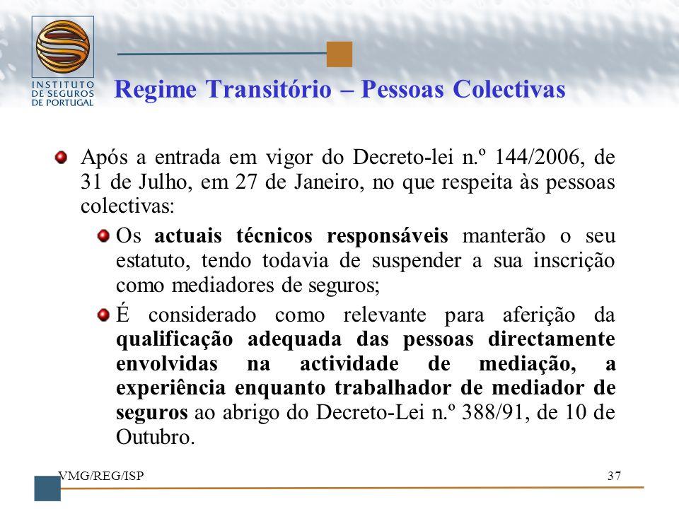 VMG/REG/ISP37 Regime Transitório – Pessoas Colectivas Após a entrada em vigor do Decreto-lei n.º 144/2006, de 31 de Julho, em 27 de Janeiro, no que re