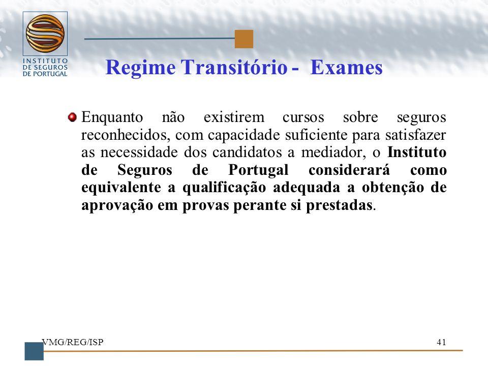 VMG/REG/ISP41 Regime Transitório - Exames Enquanto não existirem cursos sobre seguros reconhecidos, com capacidade suficiente para satisfazer as neces