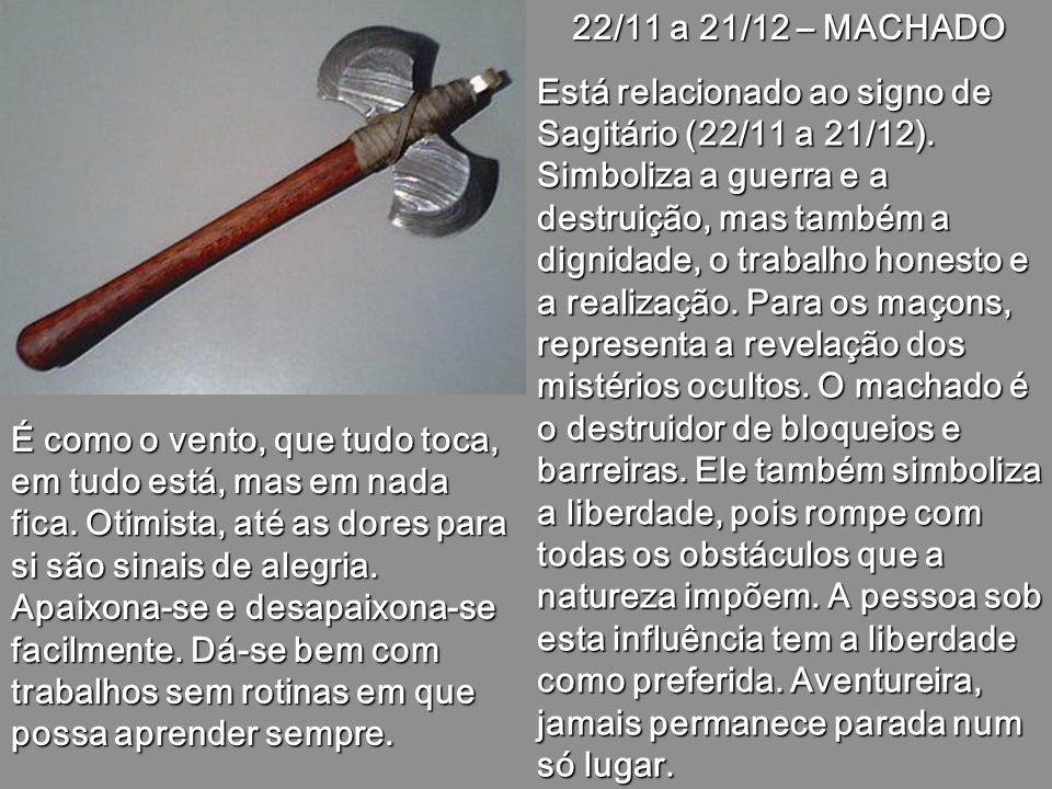 23/10 a 21/11 – ADAGA Está relacionada ao signo de Escorpião (23/10 a 21/11). A adaga é entregue ao cigano quando ele sai da adolescência e ingressa n