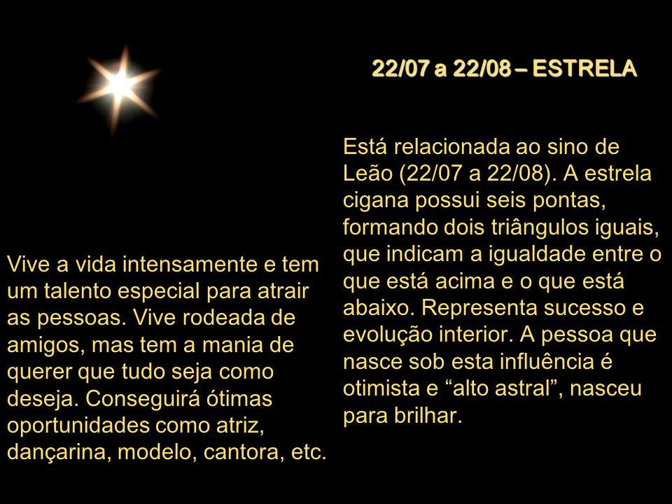 21/06 a 21/07 – RODA Está relacionada ao signo de Câncer (21/06 a 21/07). Sua forma circular associa-se à ideia de perfeição e a representação do Sol.