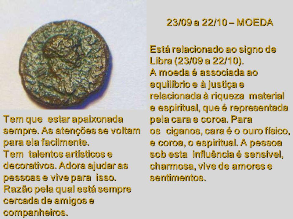 23/08 a 22/09 – SINO Está relacionado ao signo de Virgem (23/08 a 22/09). Exatidão e perfeição. Nos séculos passados, era usado como relógio, e os cig