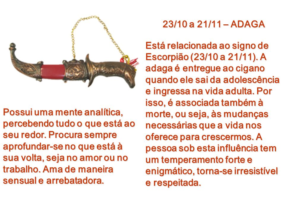 23/09 a 22/10 – MOEDA Está relacionado ao signo de Libra (23/09 a 22/10). A moeda é associada ao equilíbrio e à justiça e relacionada à riqueza materi
