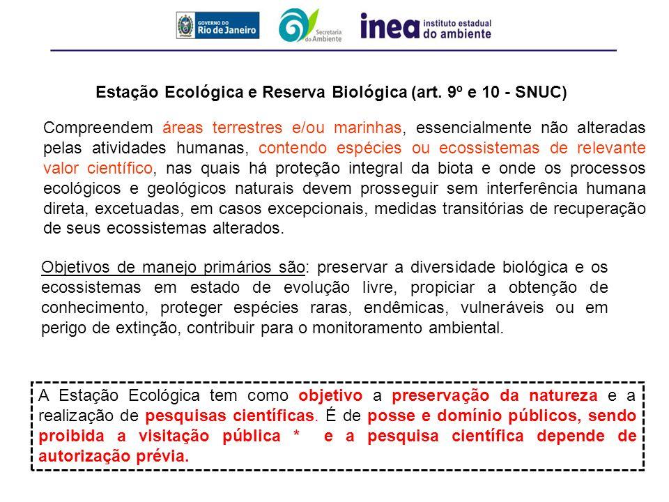 A Estação Ecológica tem como objetivo a preservação da natureza e a realização de pesquisas científicas. É de posse e domínio públicos, sendo proibida