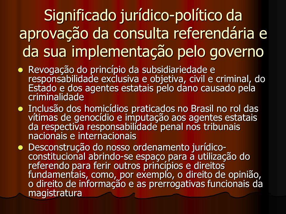 Significado jurídico-político da aprovação da consulta referendária e da sua implementação pelo governo Revogação do princípio da subsidiariedade e re