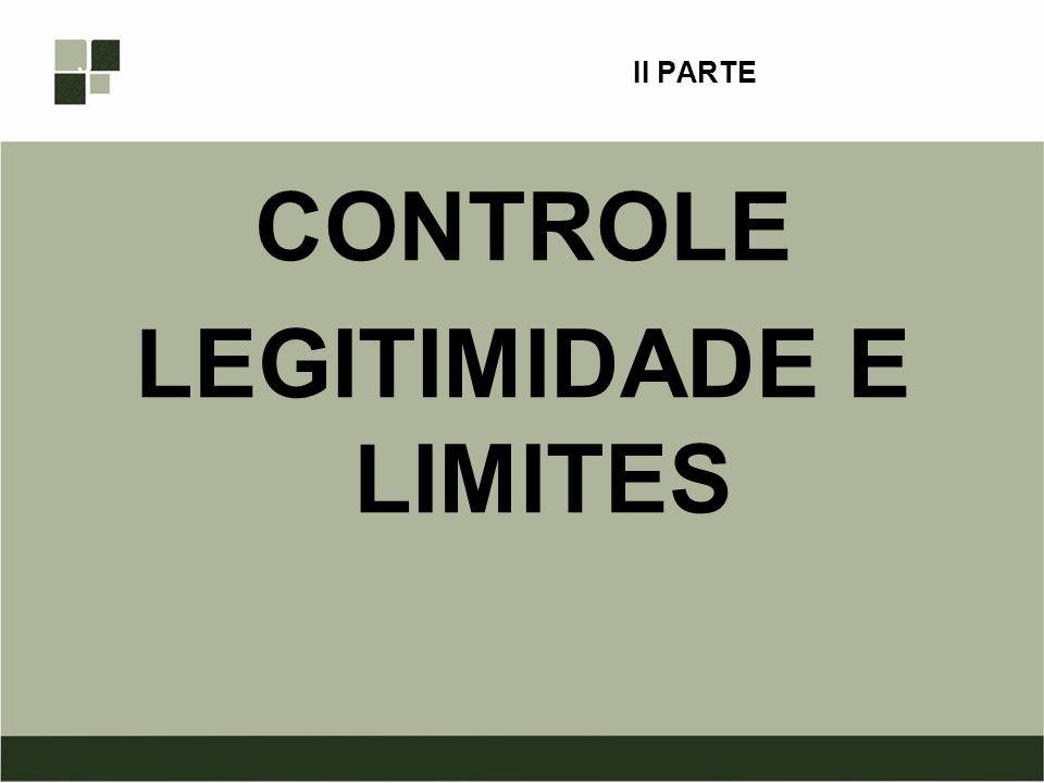 II PARTE CONTROLE LEGITIMIDADE E LIMITES