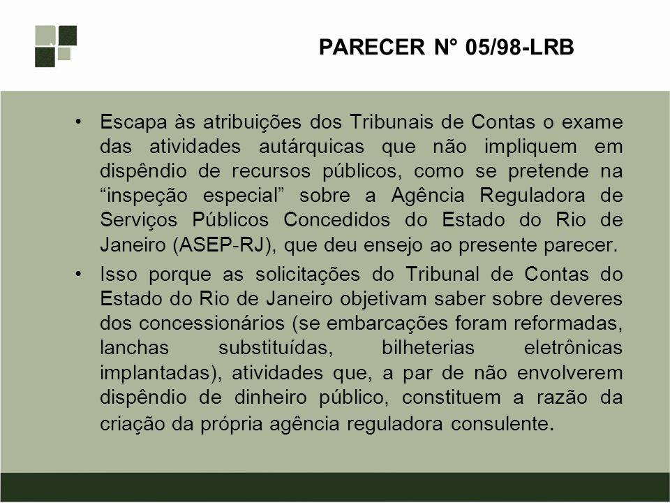 PARECER N° 05/98-LRB Escapa às atribuições dos Tribunais de Contas o exame das atividades autárquicas que não impliquem em dispêndio de recursos públi