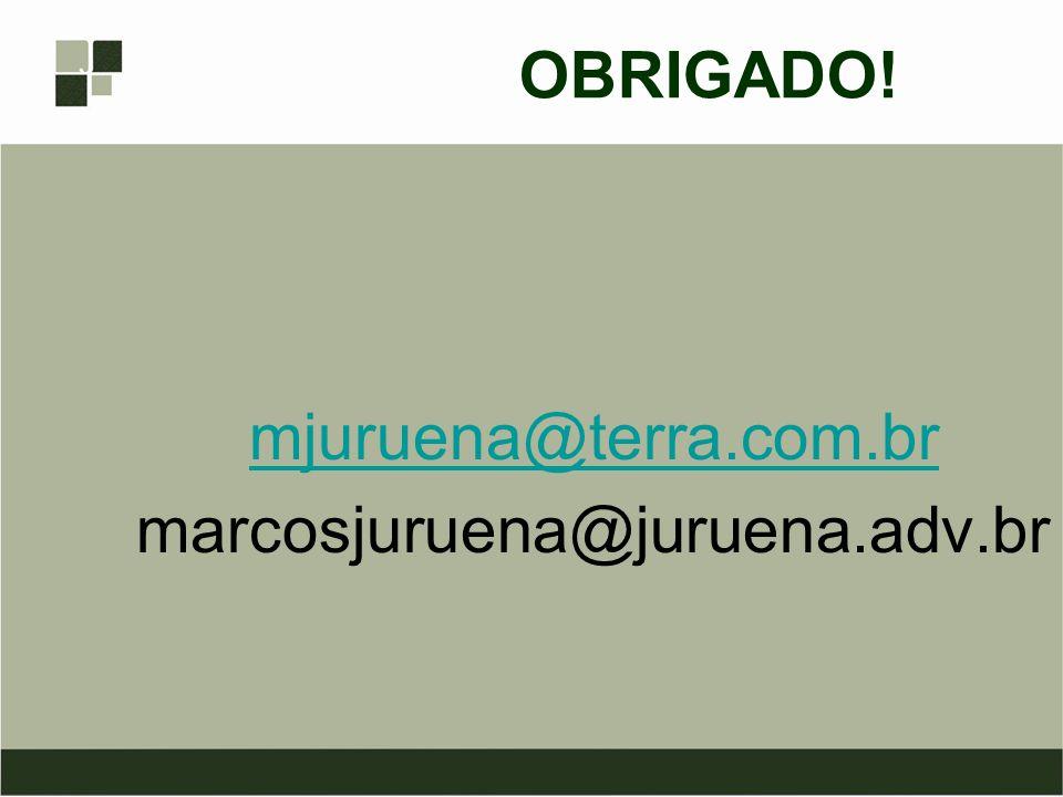 OBRIGADO! mjuruena@terra.com.br marcosjuruena@juruena.adv.br