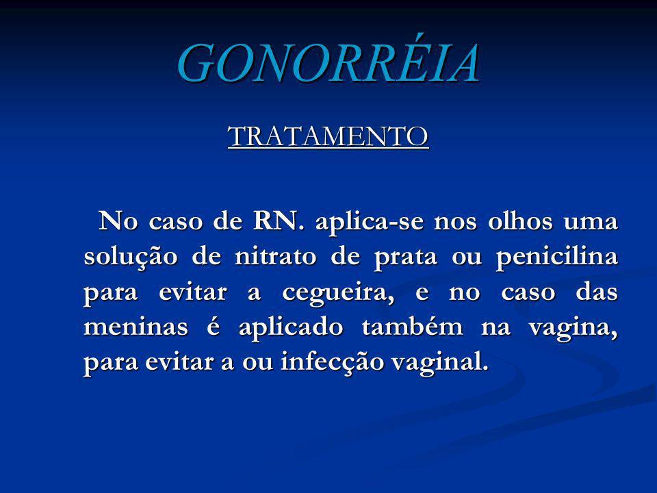 GONORRÉIA TRATAMENTO A Gonorréia pode ser curada com antibióticos, mais o tratamento feito no início assegura melhores resultados. A Gonorréia pode se