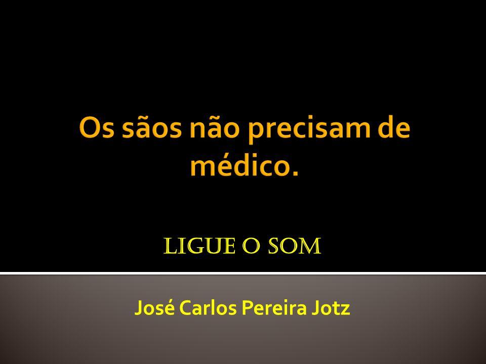 José Carlos Pereira Jotz LIGUE O SOM