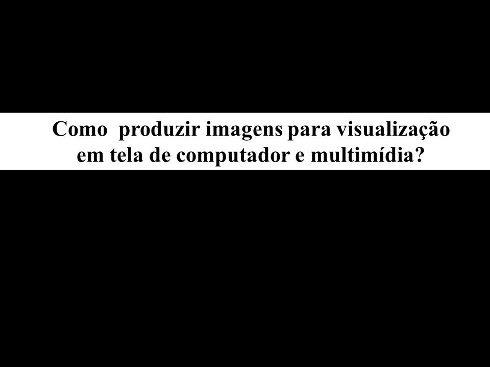 -devemos ficar atentos às dimensões em pixel da imagem, para sabermos o tamanho relativo que ela ocupará na tela.