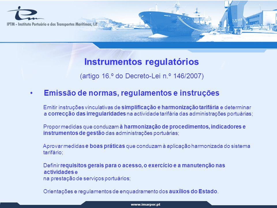 18 Instrumentos regulatórios (artigo 16.º do Decreto-Lei n.º 146/2007) Emissão de normas, regulamentos e instruções Emitir instruções vinculativas de