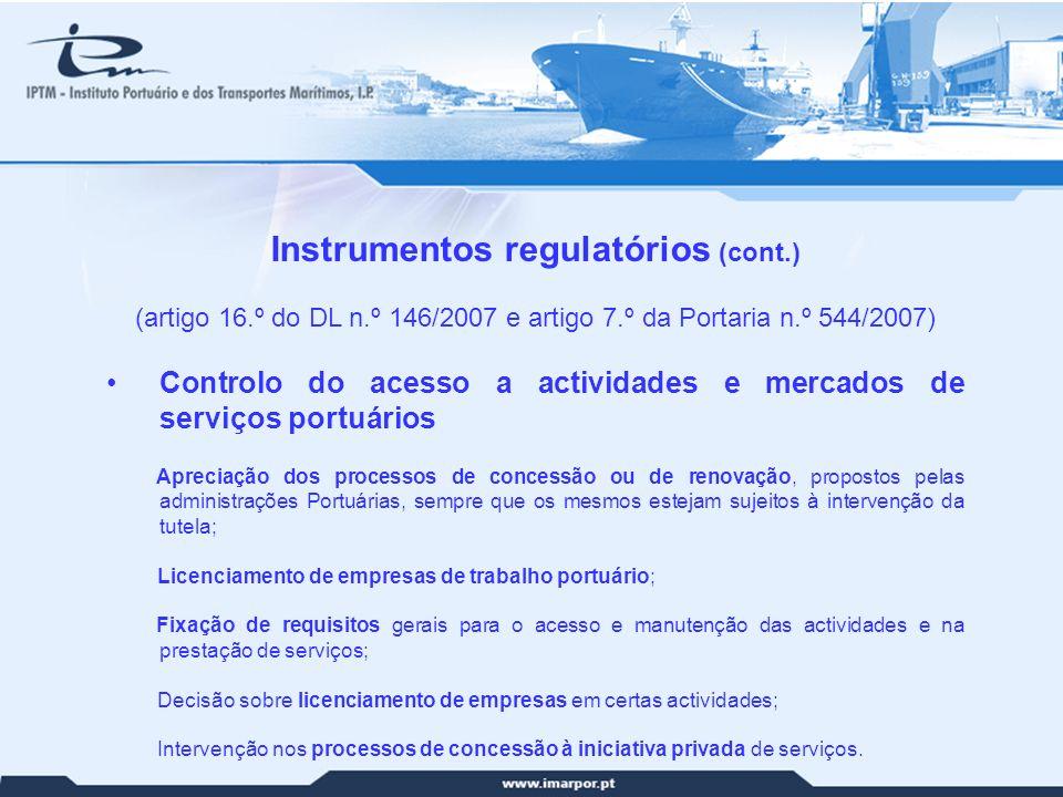 20 Instrumentos regulatórios (cont.) (artigo 16.º do DL n.º 146/2007 e artigo 7.º da Portaria n.º 544/2007) Controlo do acesso a actividades e mercado