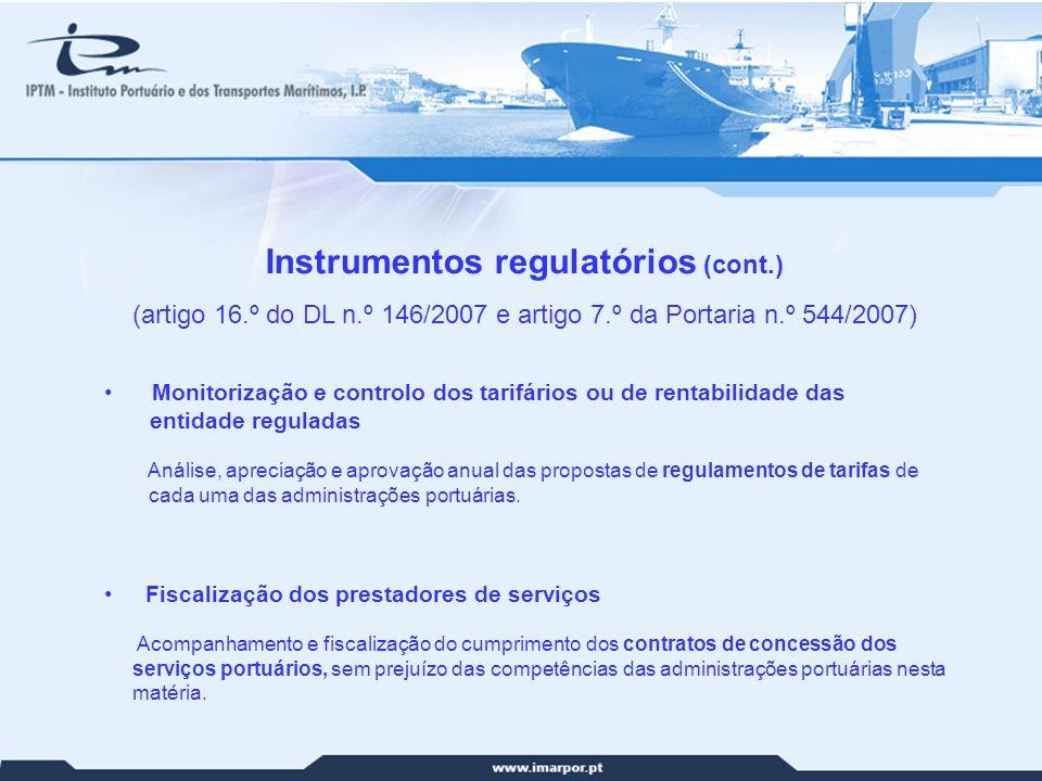 21 Instrumentos regulatórios (cont.) (artigo 16.º do DL n.º 146/2007 e artigo 7.º da Portaria n.º 544/2007) Monitorização e controlo dos tarifários ou