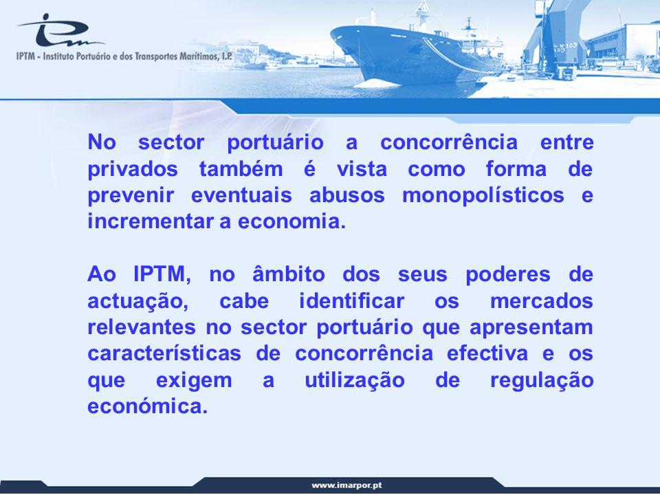 5 No sector portuário a concorrência entre privados também é vista como forma de prevenir eventuais abusos monopolísticos e incrementar a economia. Ao