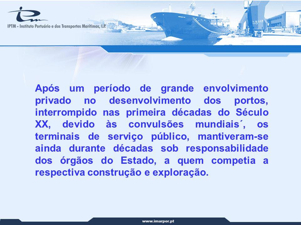 7 Após um período de grande envolvimento privado no desenvolvimento dos portos, interrompido nas primeira décadas do Século XX, devido às convulsões m