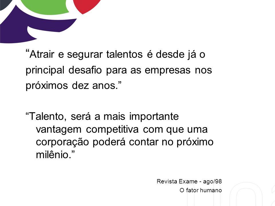 Atrair e segurar talentos é desde já o principal desafio para as empresas nos próximos dez anos.