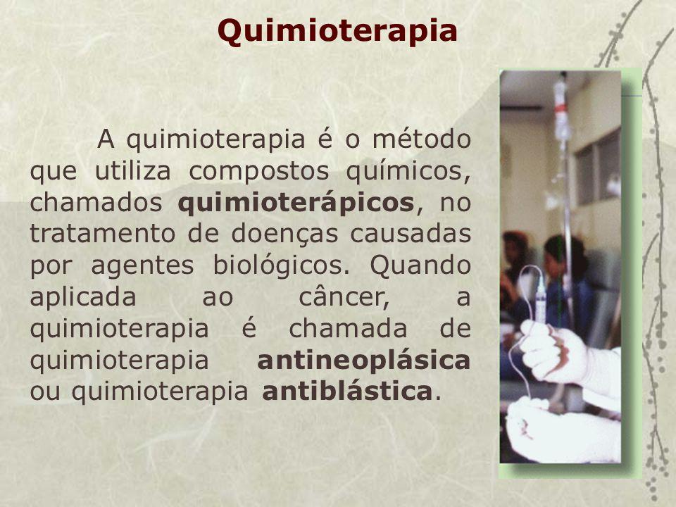 Quimioterapia A quimioterapia é o método que utiliza compostos químicos, chamados quimioterápicos, no tratamento de doenças causadas por agentes biológicos.