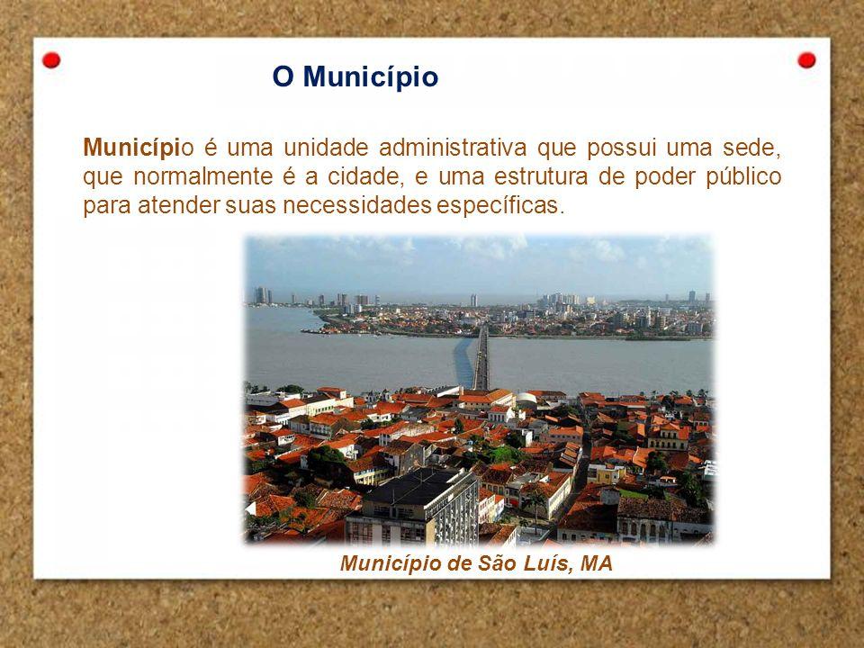 O Município Município é uma unidade administrativa que possui uma sede, que normalmente é a cidade, e uma estrutura de poder público para atender suas