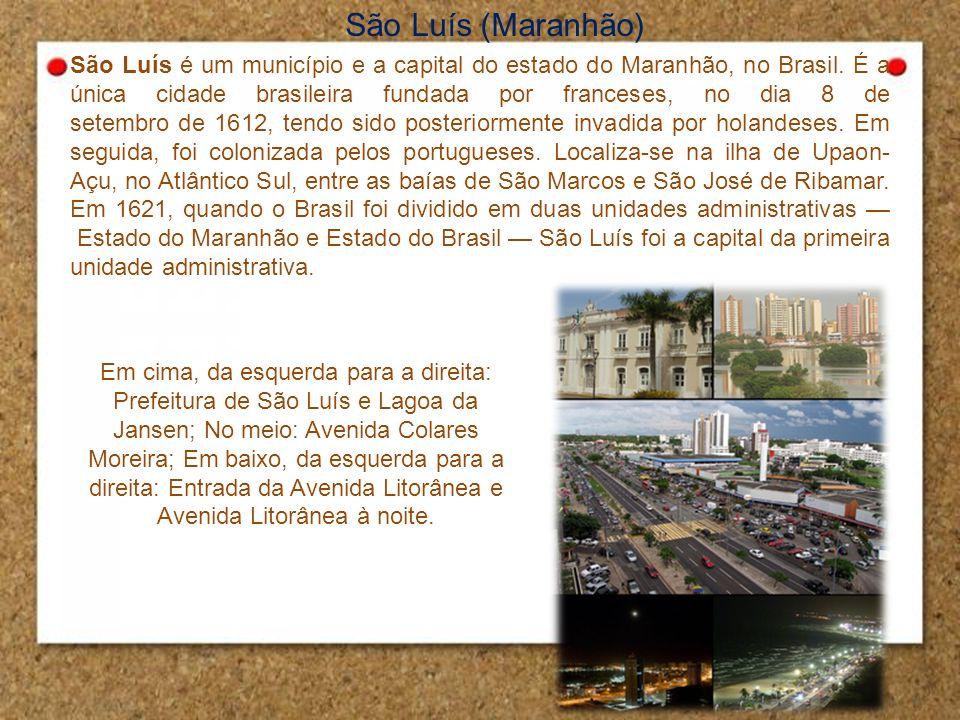 São Luís (Maranhão) São Luís é um município e a capital do estado do Maranhão, no Brasil. É a única cidade brasileira fundada por franceses, no dia 8