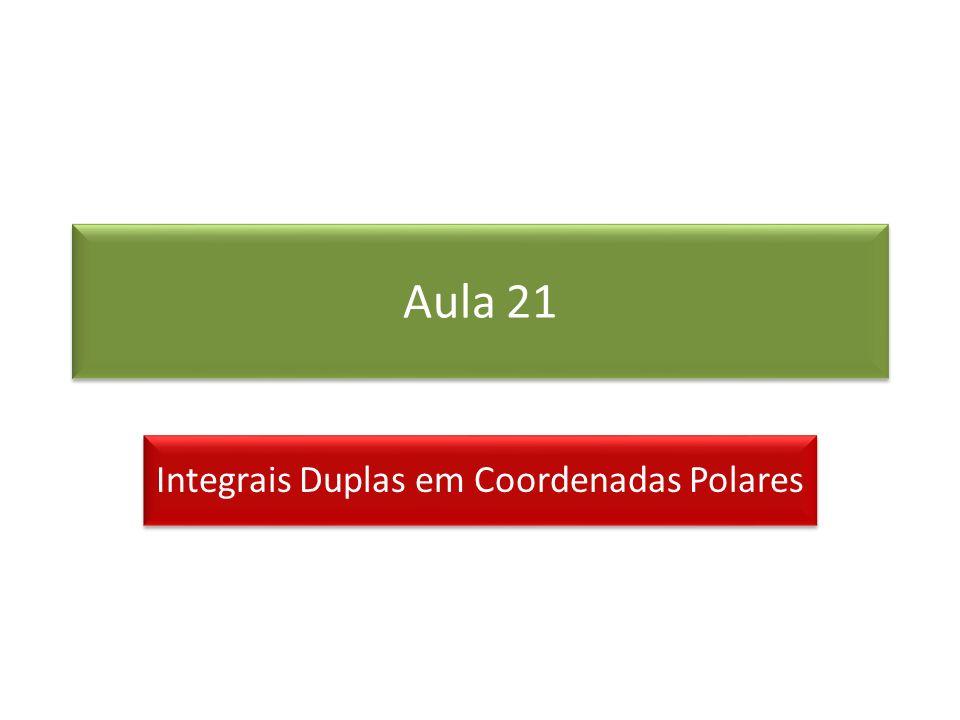 Aula 21 Integrais Duplas em Coordenadas Polares