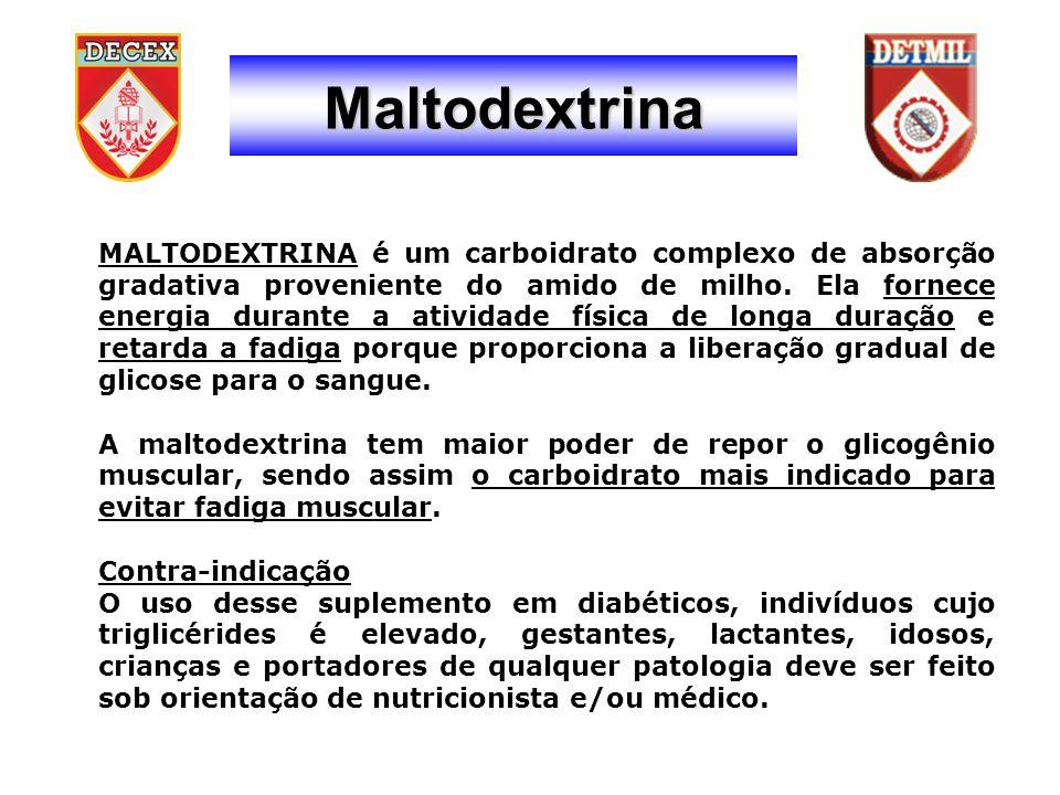 Maltodextrina MALTODEXTRINA é um carboidrato complexo de absorção gradativa proveniente do amido de milho.