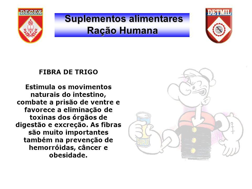 FIBRA DE TRIGO Estimula os movimentos naturais do intestino, combate a prisão de ventre e favorece a eliminação de toxinas dos órgãos de digestão e excreção.