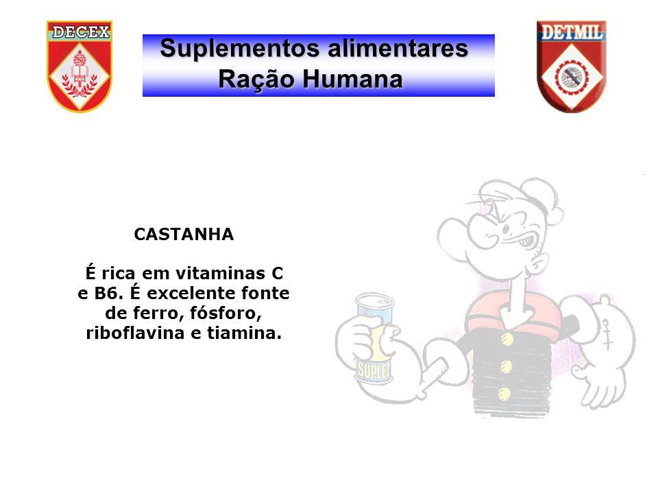 CASTANHA É rica em vitaminas C e B6.É excelente fonte de ferro, fósforo, riboflavina e tiamina.