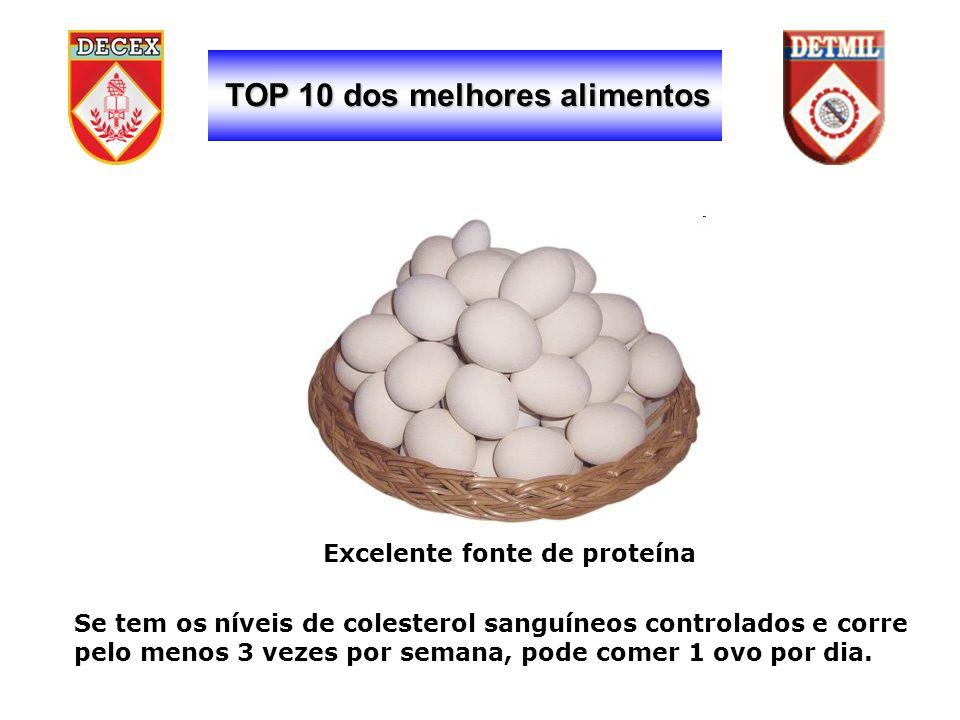 TOP 10 dos melhores alimentos Excelente fonte de proteína Se tem os níveis de colesterol sanguíneos controlados e corre pelo menos 3 vezes por semana, pode comer 1 ovo por dia.