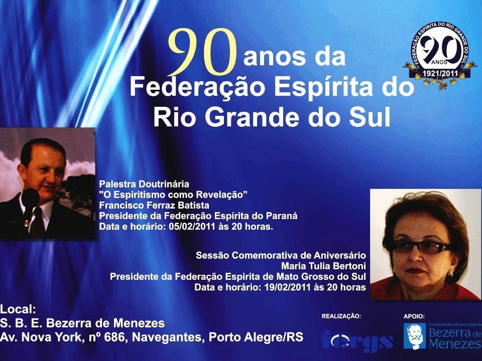 Noventa anos da Federação Espírita do Rio Grande do Sul Para marcar a passagem do nonagésimo aniversário de fundação da Federação Espírita do Rio Grande do Sul - 17 de fevereiro de 1921 -, duas atividades, entre outras, foram programadas.