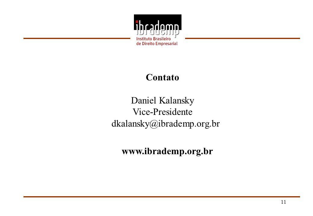 11 Contato Daniel Kalansky Vice-Presidente dkalansky@ibrademp.org.br www.ibrademp.org.br