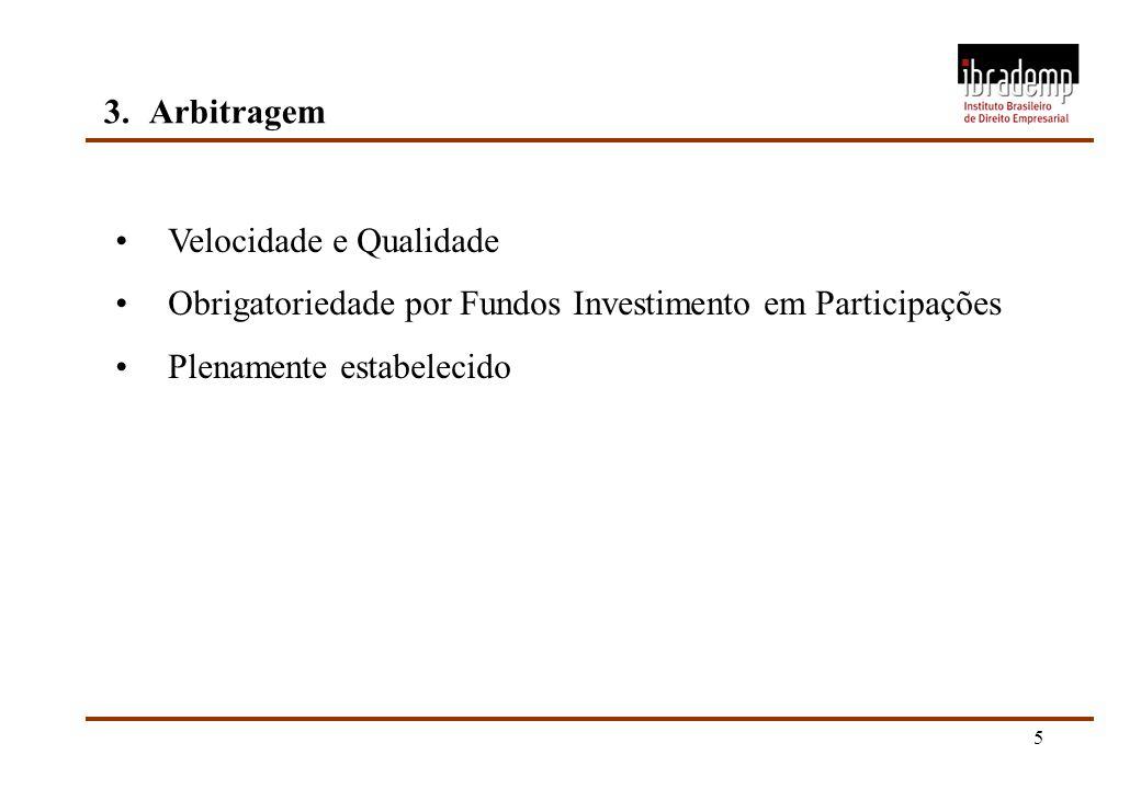 5 3.Arbitragem Velocidade e Qualidade Obrigatoriedade por Fundos Investimento em Participações Plenamente estabelecido