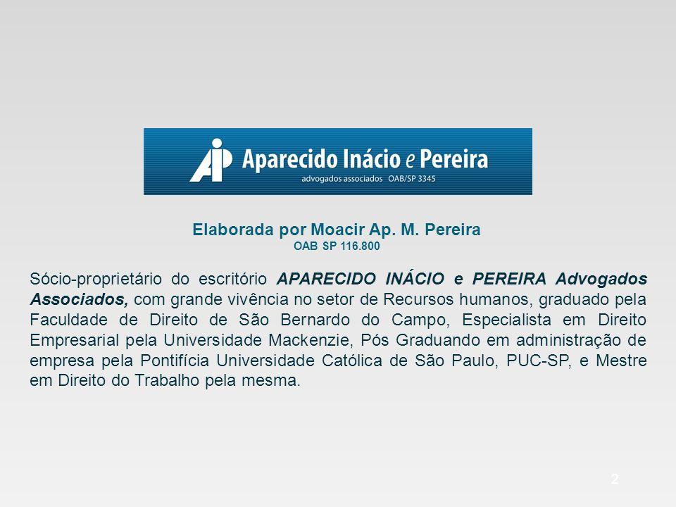 2 Sócio-proprietário do escritório APARECIDO INÁCIO e PEREIRA Advogados Associados, com grande vivência no setor de Recursos humanos, graduado pela Fa