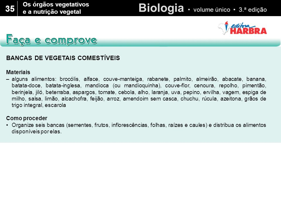 Biologia volume único 3.ª edição 35 BANCAS DE VEGETAIS COMESTÍVEIS Materiais –alguns alimentos: brocólis, alface, couve-manteiga, rabanete, palmito, a