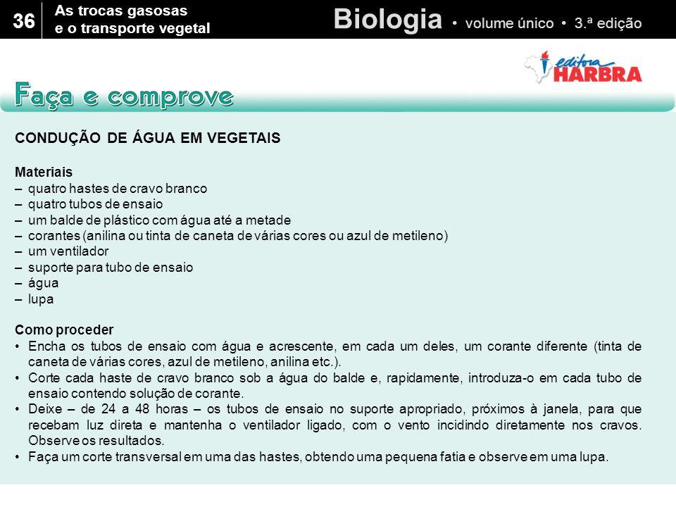 Biologia volume único 3.ª edição 36 CONDUÇÃO DE ÁGUA EM VEGETAIS Materiais –quatro hastes de cravo branco –quatro tubos de ensaio –um balde de plástic