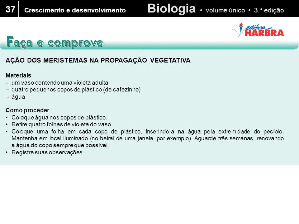 Biologia volume único 3.ª edição 37 Crescimento e desenvolvimento 1.Que resultados você observou nas folhas mantidas na água dos copos.