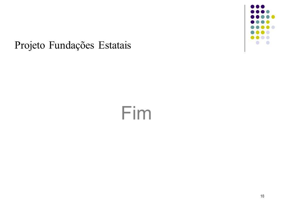 18 Projeto Fundações Estatais Fim