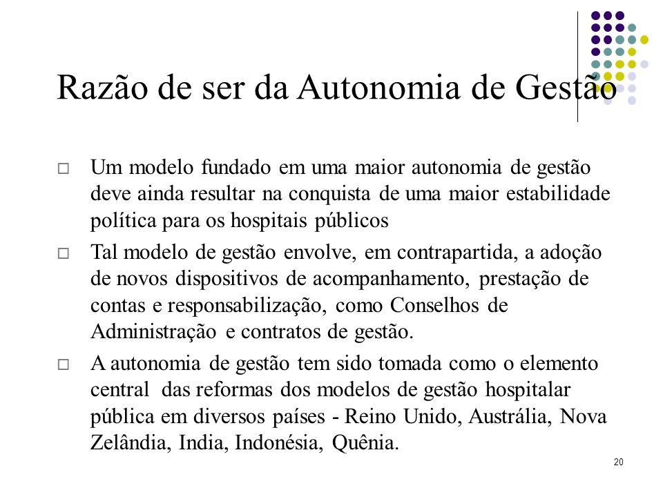 20 Um modelo fundado em uma maior autonomia de gestão deve ainda resultar na conquista de uma maior estabilidade política para os hospitais públicos T
