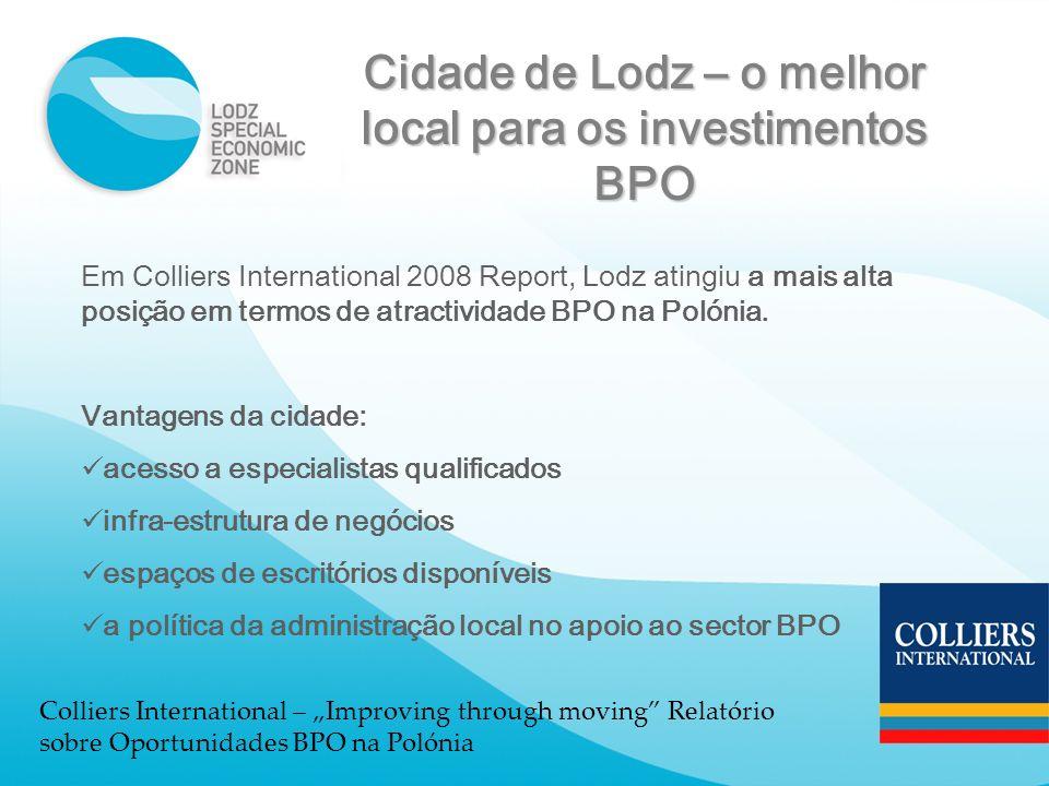 Cidade de Lodz – o melhor local para os investimentos BPO Em Colliers International 2008 Report, Lodz atingiu a mais alta posição em termos de atracti